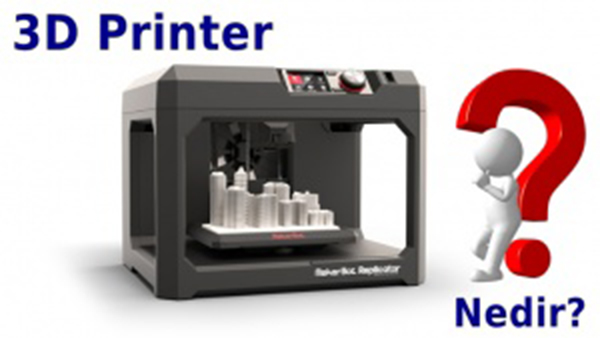 3D Yazıcı Ne İşe Yarar
